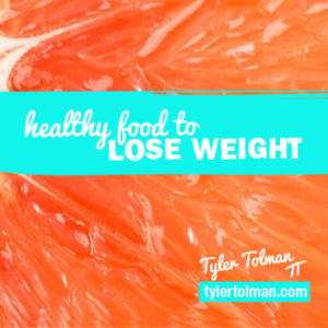 Healthy Foods To Lose Weight - Looking To Mother Nature