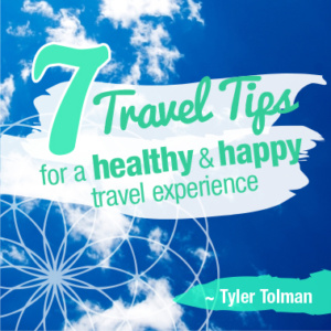 7 Healthy Tips For When Traveling And Not Getting Sick