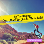 How Can I Change The World